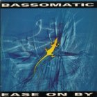 Bass-O-Matic - Ease on by